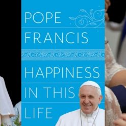 Libro Happiness In This Life Papa Francisco By Random House_1