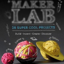 Libro Maker Lab 28 Super Proyectos Super Cool Projects_0