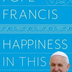 Libro Happiness In This Life Papa Francisco By Random House_0